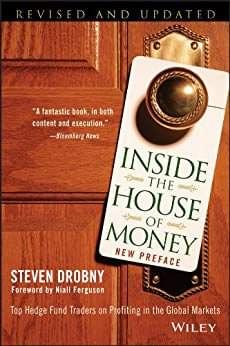 Inside The House of Money – Top Hedge Fund Traders on Profiting in the Global Marketsm, de Drobny