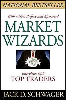 Market Wizards – Interviews with Top Traders, de Jack Schrager