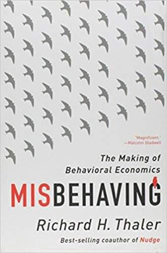 Misbehaving – The Making of Behavioral Economics, de Richard Thaler