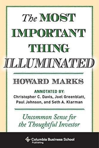 The Most Important Thing Illuminated: Uncommon Sense for the Thoughtful Investor, de Howard Marks