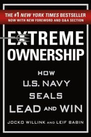 Extreme Ownership – How U.S. Navy Seals Lead and Win