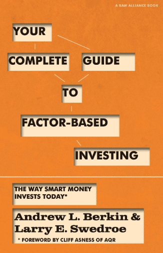Your Complete Guide To Factor-Based Investing – The Way Smart Money Invests Today – Andrew L. Berkin & Larry E. Swedroe