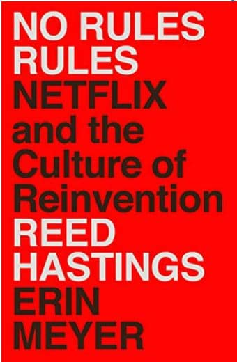 No Rules Rules – Netflix and the Culture of Reinvention