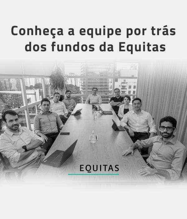 Conheça a equipe por trás dos fundos da Equitas