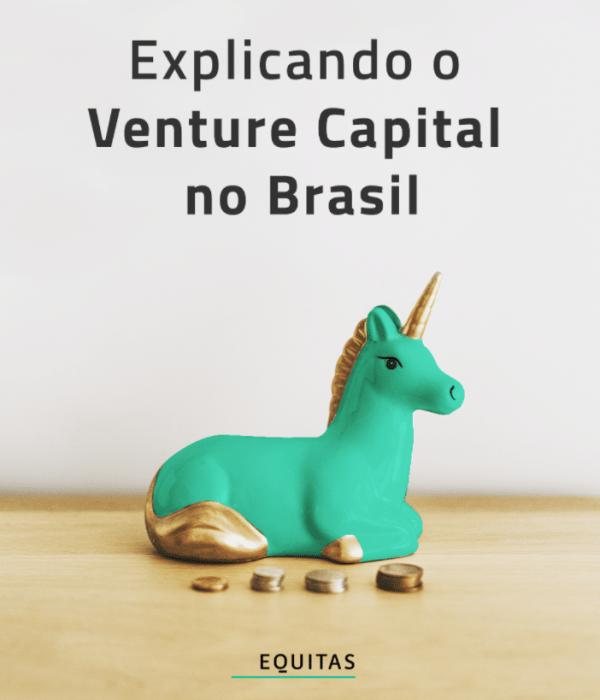 Explicando o Venture Capital no Brasil