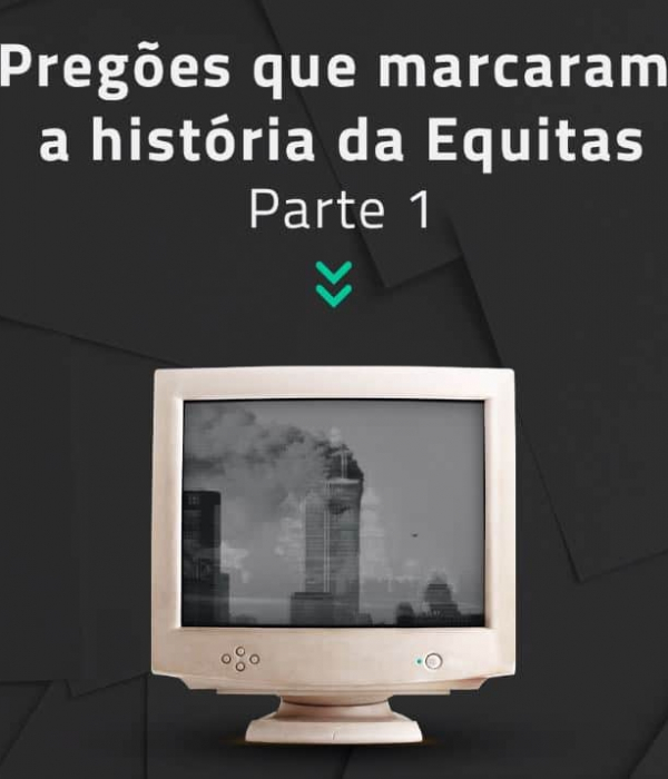 5 pregões que marcaram a história da Equitas