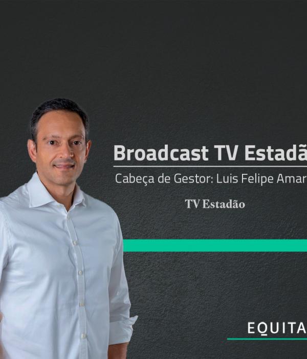 Entrevista para o Broadcast do TV Estadão com Luis Felipe Amaral